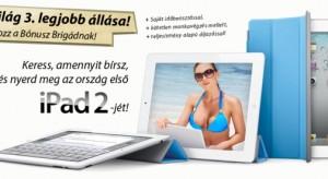Bónusz Brigád – Nyerd meg az ország első iPad 2-es készülékét!